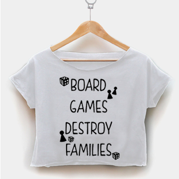 Board Games Destroy Families crop shirt women clothing