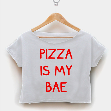 Pizza Is My Bae