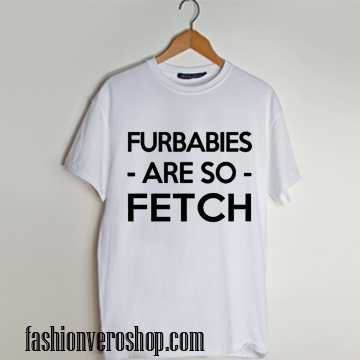 Fur Babies Are So Fetch