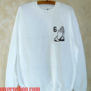 6 PRAY HANDS Sweatshirt