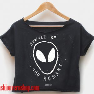 Beware of the humans crop shirt women