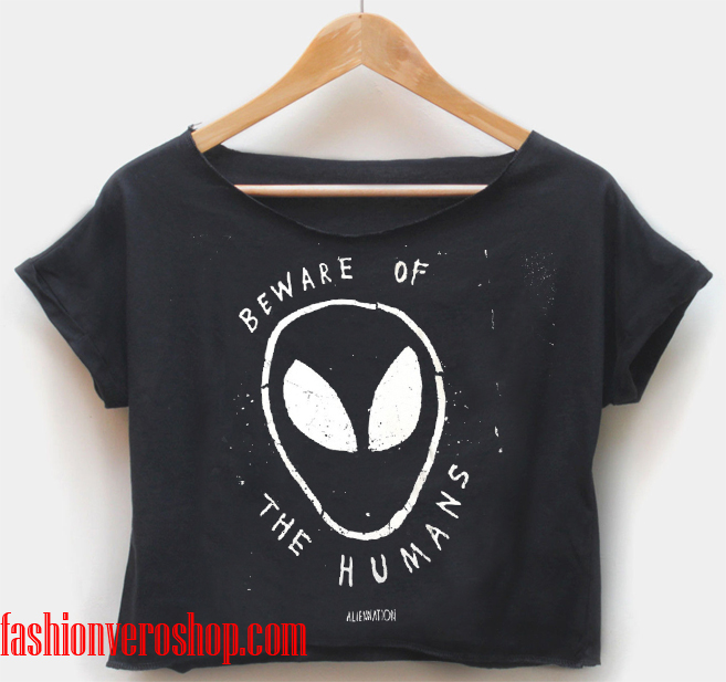 Beware of the humans crop shirt women