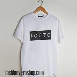 #OOTD T Shirt