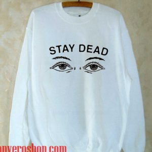Stay Dead Sweatshirt