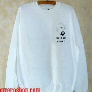Uh Huh Honey Kanye West Sweatshirt
