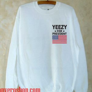Yeezy For President 3 Sweatshirt
