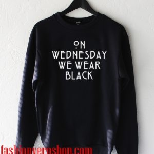 on wednesday we wear black Sweatshirt