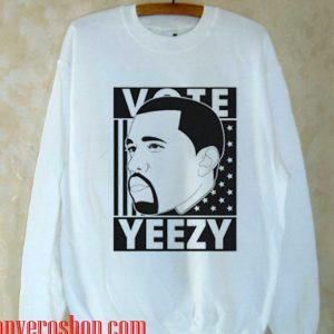 vote yeezy for president Sweatshirt