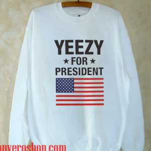 yeezy for president flag Sweatshirt