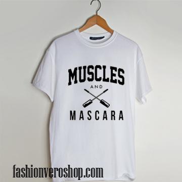 Muscles and Mascara T shirt