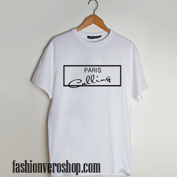 Paris is Calling T shirt