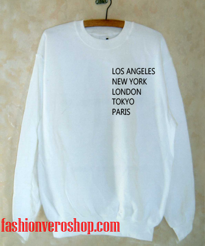 f2f88526cd4 los angeles new york london tokyo paris Sweatshirt