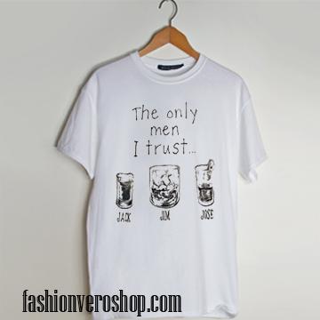 the only men i trust T shirt