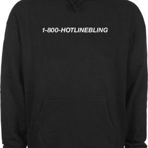 1-800-hotline bling hoodie