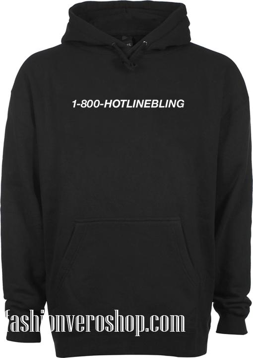 1 800 hotline bling hoodie