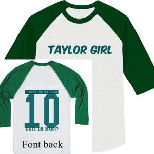 Taylor Girl date or nah raglan unisex shirt