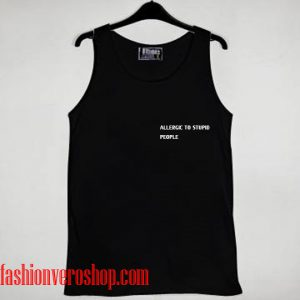 allergic to stupid people Tank top women