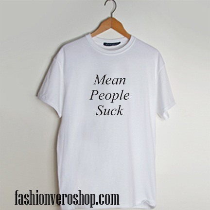 Mean people suck shirt