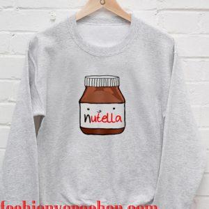Nutella funny Sweatshirt