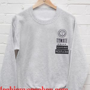 T.Y.W.D.T.F young and Restless Sweatshirt