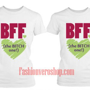 The Bitch One BFF Couple T-Shirt