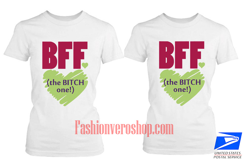 The Bitch One BFF Couple T Shirt
