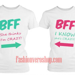 i'm Crazy BFF Couple T-Shirt women