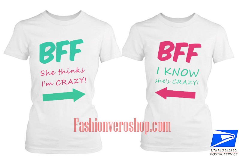 i'm Crazy BFF Couple T Shirt women