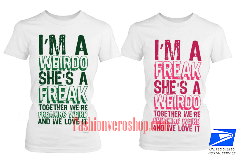 I'm a weirdo freak BFF Couple T Shirt women