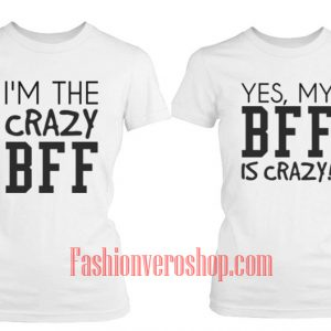 the crazy BFF Couple T-Shirt women