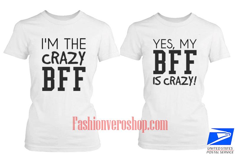 the crazy BFF Couple T Shirt women
