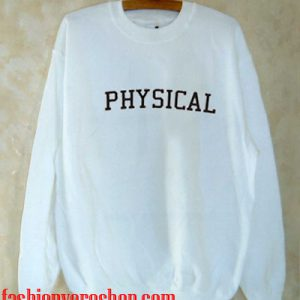 Physical Sweatshirt