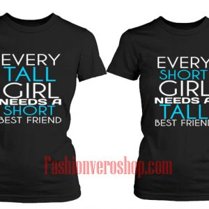 every tall girl best friend BFF Couple T-Shirt