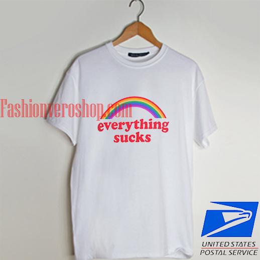 everything sucks T shirt