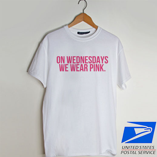 on wednesdays we wear pink T shirt