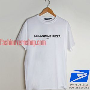 1 844 gimme pizza T shirt