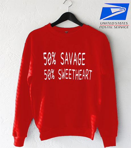 50 % savage 50% sweatheart Sweatshirt