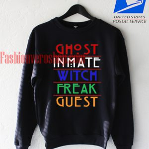 American Horror Story - ghost inmate witch freak guest Sweatshirt