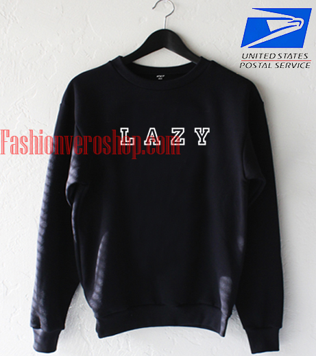 Back to school LAZY Sweatshirt
