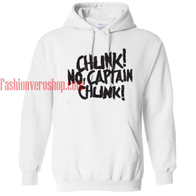 Chunk no captain chunk hoodie