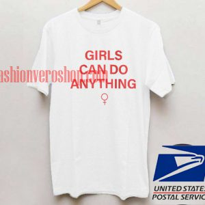 Girls Can Do Anything T shirt