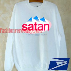 Satan - natural hell water Sweatshirt