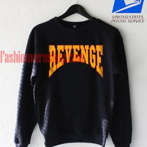 Summer Sixteen Revenge Tour Sweatshirt