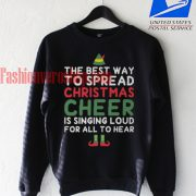 The best way to spread christmas SweatshirtThe best way to spread christmas Sweatshirt