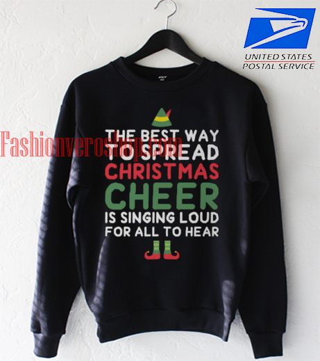 The best way to spread christmas Sweatshirt