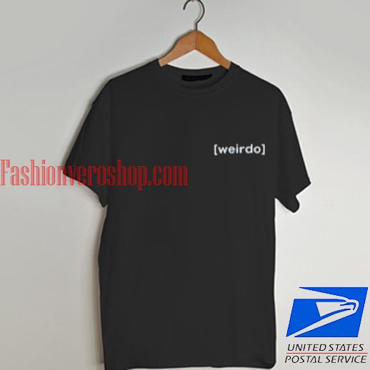 weirdo T shirt