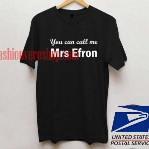 you can call me mrs efron T shirt