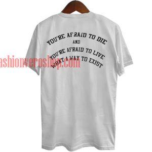 Afraid Back T shirt