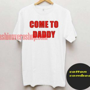 Come To Daddy Kylie Jenner Concert T shirt
