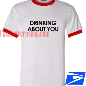 Unisex ringer tshirt - DRINKING ABOUT YOU